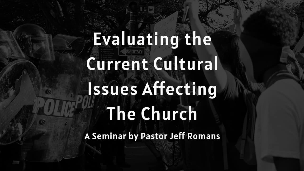 Evaluating the Current Cultural Issues Affecting the Church